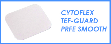 Cytoflex® TEF-Guard PTFE Smooth