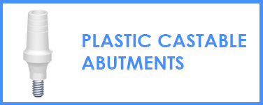 Plastic Castable Abutments