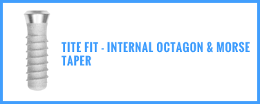 Tite Fit - Internal Octagon & Morse Taper