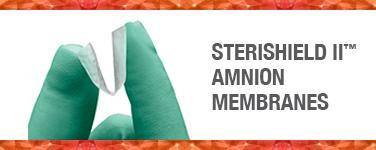 SteriShield II™ Amnion Membranes