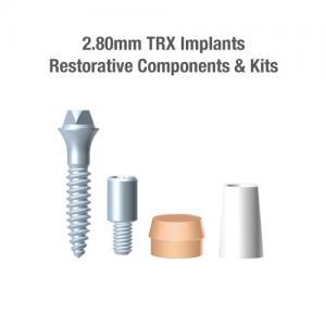 2.8mm Diameter TRX Implants, Restorative Components & Kits